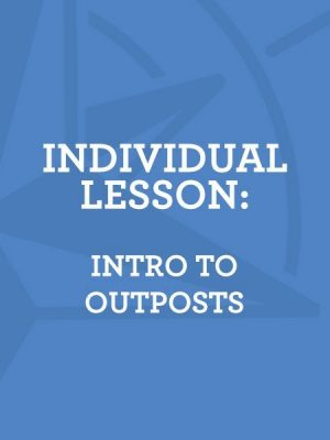 Lesson 3: Intro to Outposts