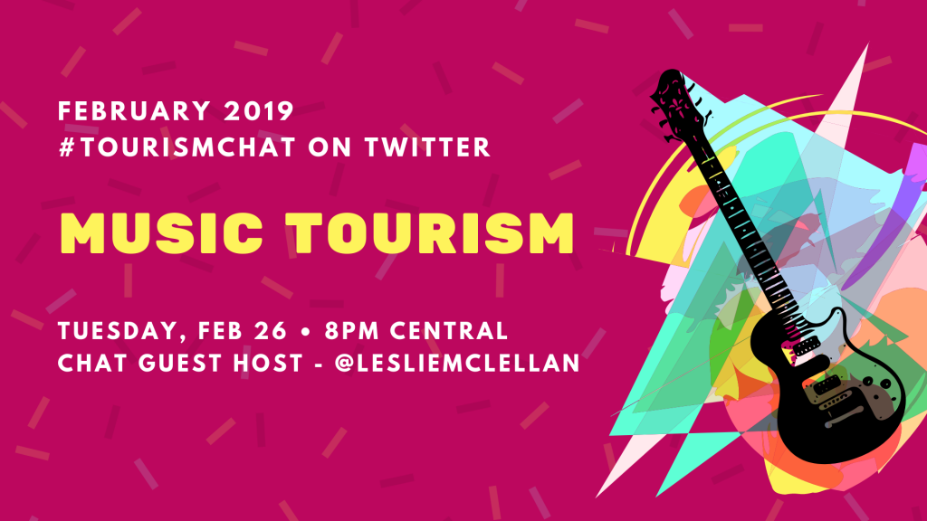 Graphic for Feb 2019 tourismchat on music tourism with Leslie McLellan